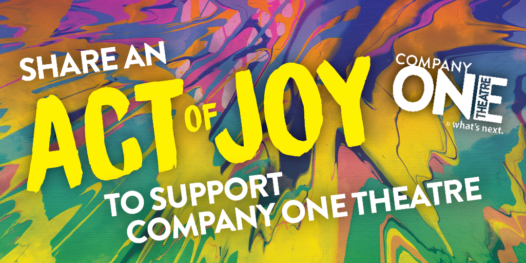 Company One + The Theater Offensive present  BETTER FUTURE: JOY + WELLNESS Creating Space for Health, Relaxation, and Artistically-Fueled Joy - January registration now open!