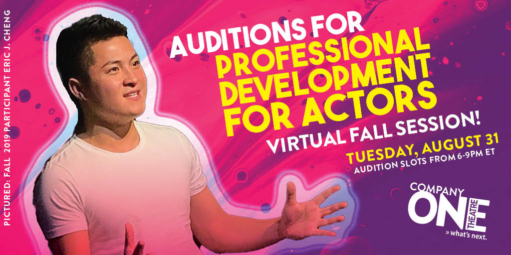 Auditions for Professional Development for Actors Virtual Fall Session! August 31, 2021 - Audition Slots From 6-9pm ET
